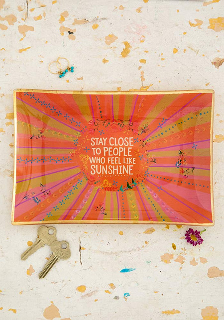 Glass keepsake,  Stay close to people who feel like sunshine,  Dimensions: 8.25in L x 5.5in W x .5in H