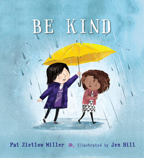 Be Kind, children's book, front cover, Reading Level: Ages 3-6, Hardcover,  32 Pages