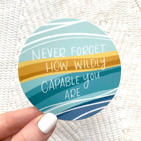 never forget how wildly capable you are, 3X3 in.