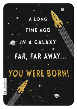 long, long time ago, in a galaxy far, far away, birthday card