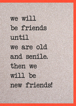 old and senile friendship card