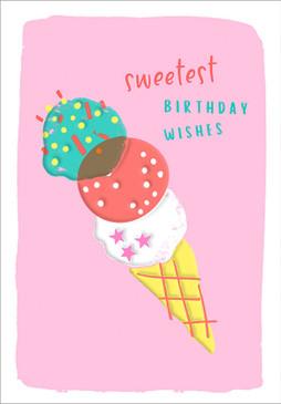sweetest birthday wishes ice cream birthday card