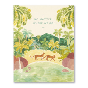 no matter where we go love card