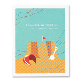 everyone is the age of their heart birthday card, GUATEMALAN PROVERB