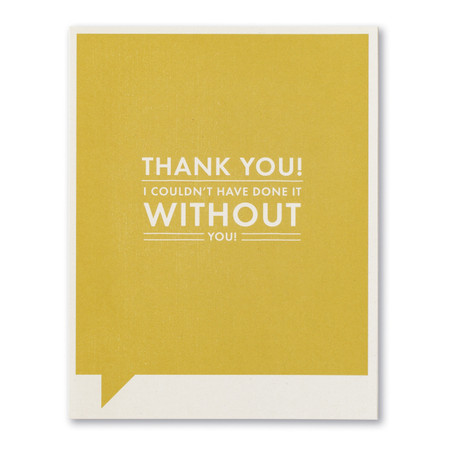 couldn't have done it without you thank you card