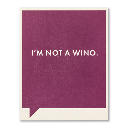 I'm not a wino just for laughs card