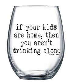 kids are home stemless wine glass, 21 oz