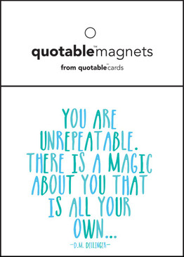 "you are unrepeatable magnet, 3 1/2"" square"