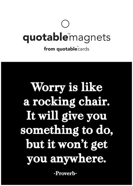 "worry is like a rocking chair magnet, 3 1/2"" square."
