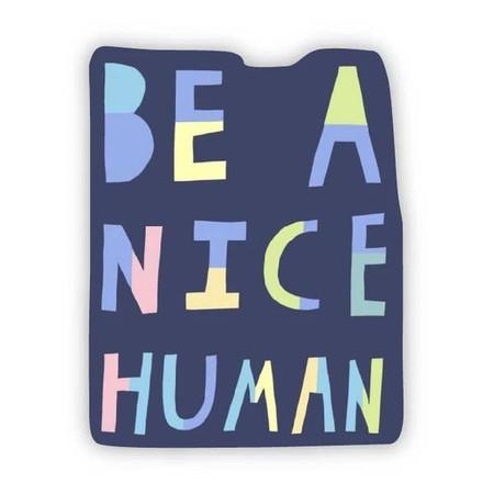 be a nice human sticker, kindness
