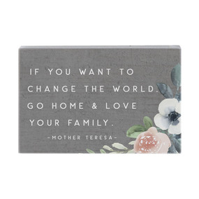 go home and love your family sign