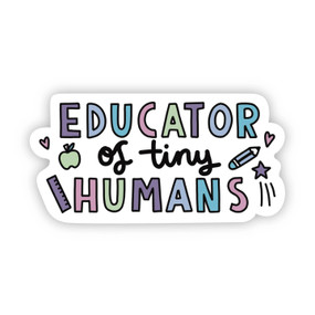 educator of tiny humans sticker