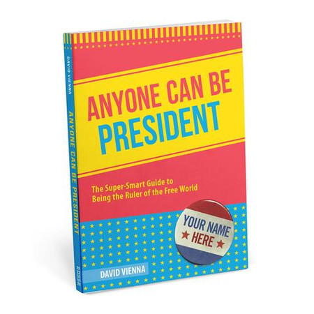 anyone can be president book, humor