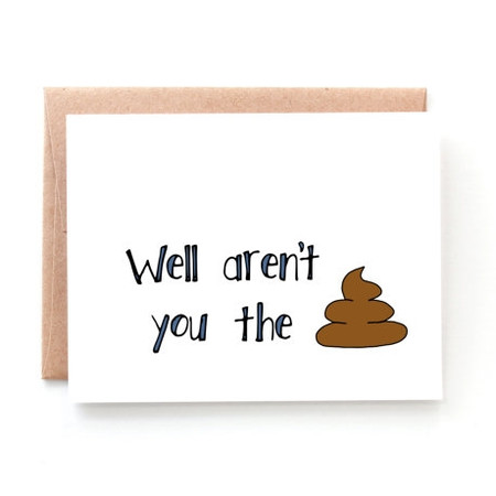 aren't you the shit congratulations card