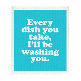 I'll be washing you dishcloth, Sting