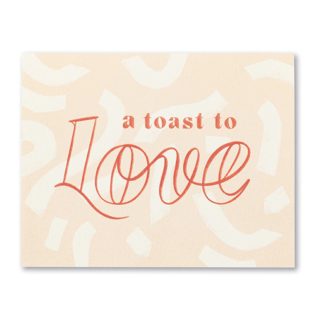 a toast to love, wedding, greeting card