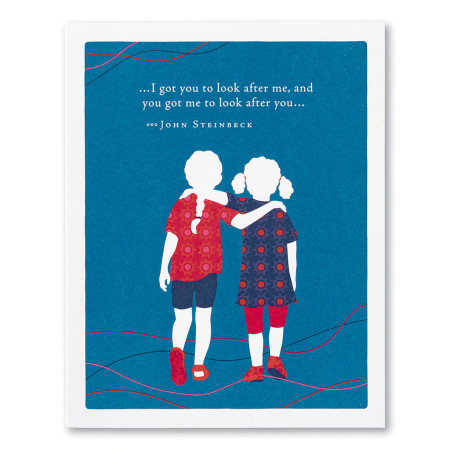 I've got you to look after me, friendship, greeting card