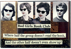 bad girls book club where half the group doesnt read the book and the other half doesnt even show up funny gift for girlfriend retro vintage fridge magnet