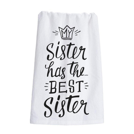 my sister has the best sister dish towel