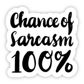 chance of sarcasm 100% sticker