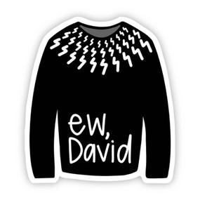ew, david sweater sticker, Schitt's Creek