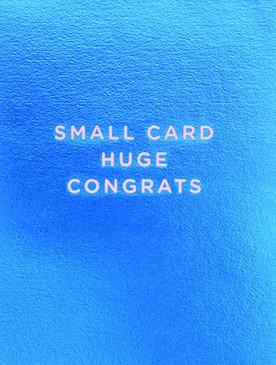 small card huge congrats | congratulations
