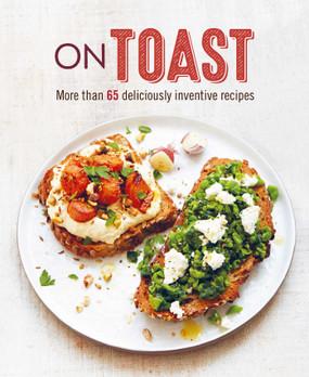 on toast, recipes