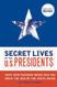 secret lives of the us presidents book