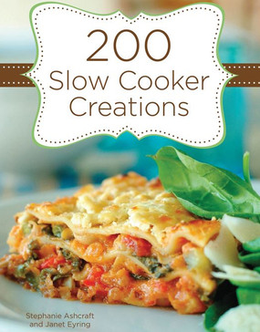 two hundred 200 slow cooker creations cookbook recipes
