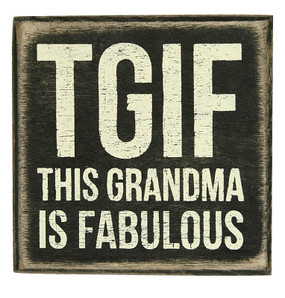Tgif Grandma Is Fabulous