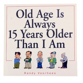 old age is always 15 years older than i am book funny over the hill gag gift for dad mom grandmother grandfather