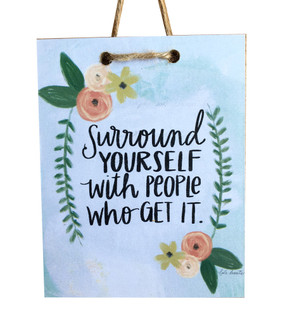 surround yourself with people who get it inspirational quote graduation gift for mom girlfriend handmade in michigan polka dot mitten sign tag wall decor