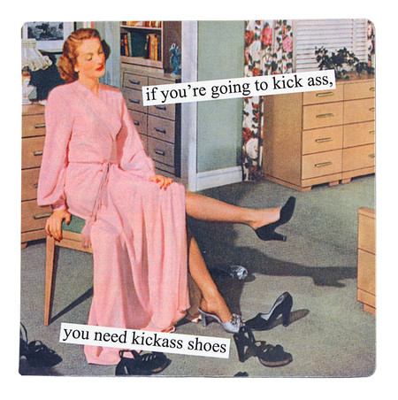if youre going to kick ass you need kickass shoes funny humorous hilarious retro vintage art refrigerator fridge magnet gift for girlfriend mom anne taintor