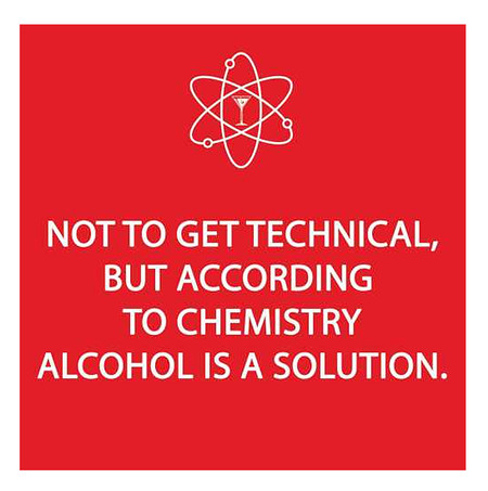 not to get technical but according to chemistry alcohol is a solution funny humorous cute cocktail beverage napkins hostess gift girlfriend