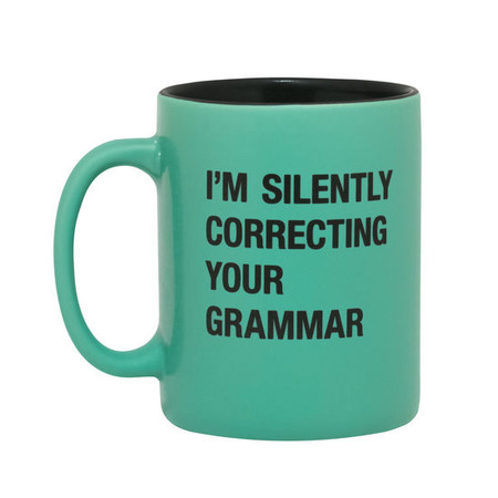 I'm silently correcting your grammar funny mug coworker gift