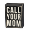 sign,box sign,call your mom,primitives by kathy,mom