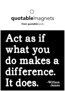 act as if what you do magnet