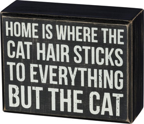 "This box sign is perfect to stand up or hang anywhere in your home. Says, ""Home is where the cat hair sticks to everything but the cat"". Size: 4.50"" x 3.50"" x 1.75"""
