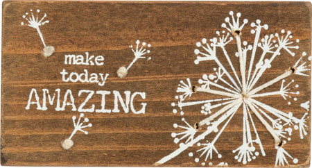 """Wooden block featuring """"Make Today Amazing"""" sentiment with printed dandelion and floating florets design with hand-stitched string accents. Contains strong back magnet or can free-stand alone."""