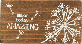 "Wooden block featuring ""Make Today Amazing"" sentiment with printed dandelion and floating florets design with hand-stitched string accents. Contains strong back magnet or can free-stand alone."