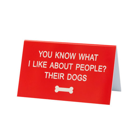 "The Hilarious Say What? Doggy Styles Desk Signs offer the perfect combination of dry humor and iconic wit. The durable acrylic signs will be a perfect addition to any ""dog house"" and make everyone LOL. Even Rover!"