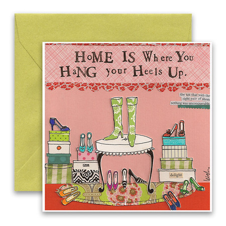 "Embrace the magic of small moments with Curly Girl! Colorful collage art and hand-stamped wisdom make every piece a work of art that happens to be a super handy, post-perfect greeting card! ""Home is where you hang you heels up"" Small words: ""she felt  that with the right pair of shoes nothing was unconquerable"" 5.5"" Square Card* Blank Inside Colored Envelope* Poly-sleeved"