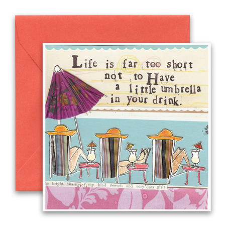 """Embrace the magic of small moments with Curly Girl! Colorful collage art and hand-stamped wisdom make every piece a work of art that happens to be a super handy, post-perfect greeting card! """"Life is far too short not to have a little umbrella in your drink"""" Small words: """"the bright hilarity  of my kind friends and very dear girls"""" 5.5"""" Square Card* Blank Inside Colored Envelope* Poly-sleeved"""