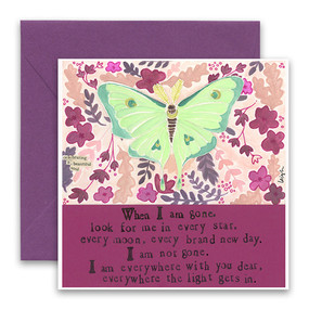 "Embrace the magic of small moments with Curly Girl! Colorful collage art and hand-stamped wisdom make every piece a work of art that happens to be a super handy, post-perfect greeting card!  Our Everywhere The Light Gets In Greeting Card says:""When I am gone, look for me in every star, every moon, every brand new day, I am not gone.  I am everywhere with you dear, everywhere the light gets in.""Small words: ""Celebrating a beautiful soul""5.5"" Square* Gold Foil Details Blank Inside Colored Envelope* Poly-sleeved*Square cards may require additional postage *Envelope color may vary"