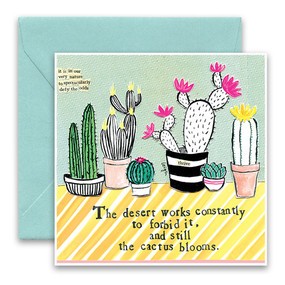"Embrace the magic of small moments with Curly Girl! Colorful collage art and hand-stamped wisdom make every piece a work of art that happens to be a super handy, post-perfect greeting card!  Our Cactus Greeting Card says:""The desert works constantly to forbid it, and still the cactus blooms.""5.5"" Square* Blank Inside Colored Envelope* Poly-sleeved*Square cards may require additional postage *Envelope color may vary"