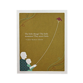 """The little things? The little moments? They aren't little"" - Jon Kabat-Zinn.    Inside: Dad, thanks for everything. 5.38""H x 4.25""W Plain white envelope. Printed in the U.S.A. with soy ink on FSC®-certified 100% recycled stock."
