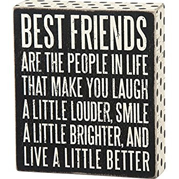 "A classic black and white wooden box sign featuring a distressed ""Best Friends Are The People In Life That Make You Laugh A Little Louder, Smile A Little Brighter, And Live A Little Better"" sentiment with polka dot trim designs. Easy to hang or can free-stand alone.   Size: 6"" x 7"" x 1.75"""