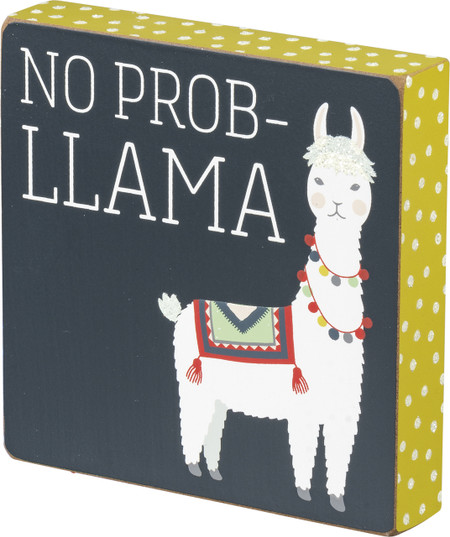"Add personality and character to any space with this wooden box sign, featuring a quilted llama design, playful ""No Prob-Llama"" sentiment, and glitter details. Complements well with coordinating styles for a cohesive collection. Easy to hang or can free-stand alone.  Size:  5"" x 5"" x 1"""