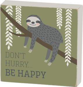 don't hurry be happy block sign