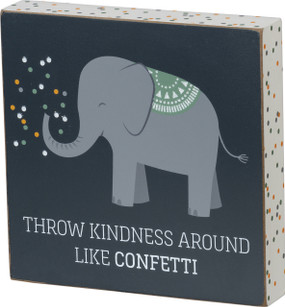 """Add personality and character to any space with this wooden box sign, featuring an elephant and confetti design, playful """"Throw Kindness Around Like Confetti"""" sentiment, and polka dot patterned trim. Complements well with coordinating styles for a cohesive collection. Easy to hang or can free-stand alone.  Materials: glitter, wood Size:  5.50"""" x 5.50"""" x 1"""""""